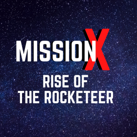 Mission X - Rise of the Rocketeer